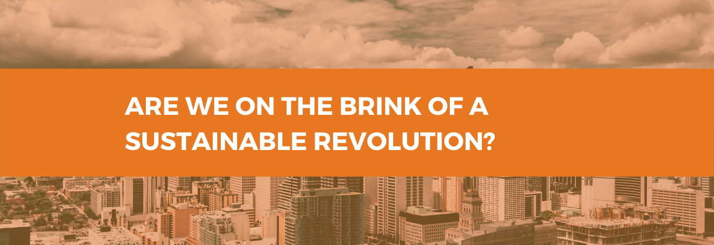 Could we be on the brink of a sustainable revolution in our cities?