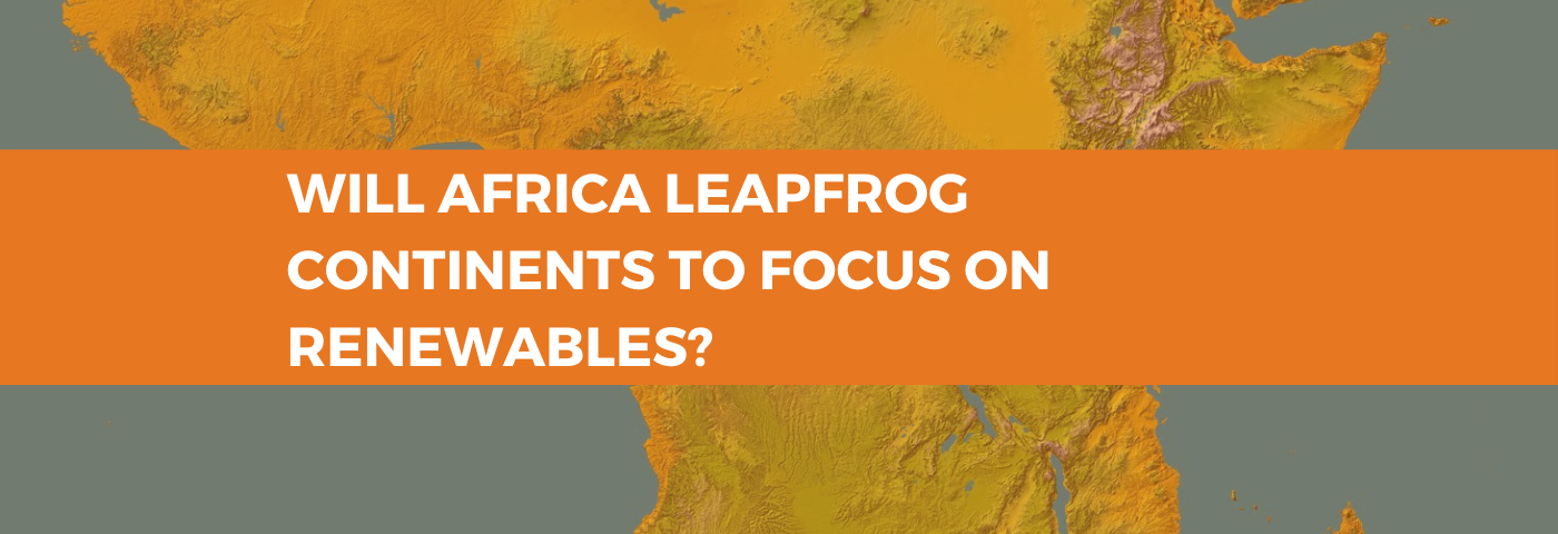 Will Africa leapfrog continents with a traditional energy mix to focus on renewables?