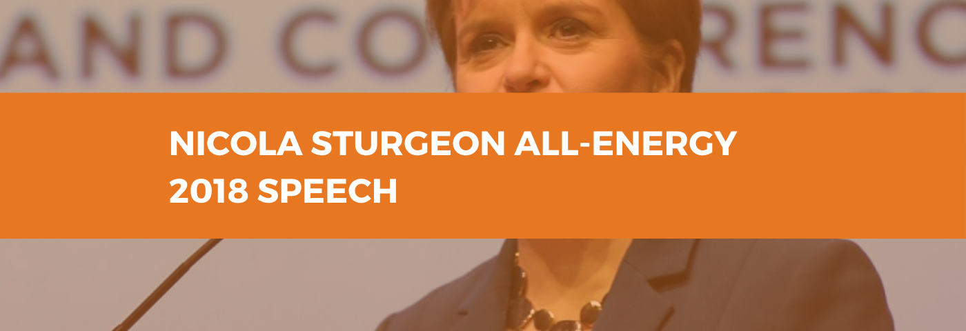 Nicola Sturgeon, First Minister of Scotland's speech at All-Energy 2018 conference