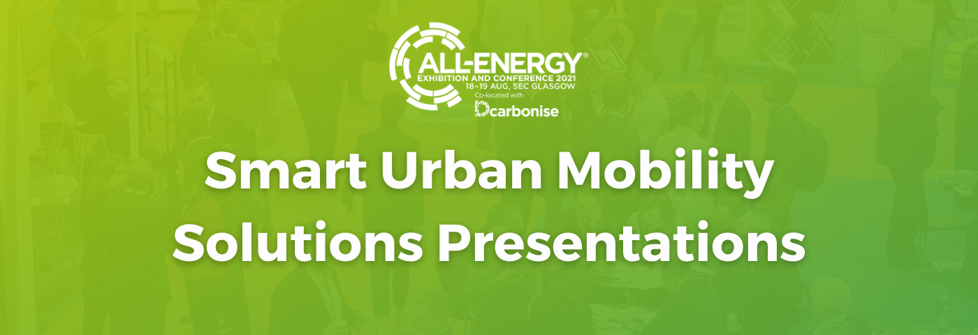 All-Energy and Smart Urban Mobility Solutions Conference Presentations Now Available Free-of-Charge