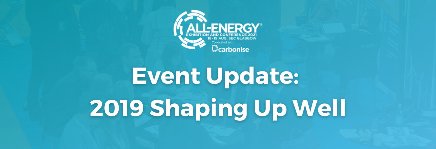 All-Energy 2019 Shaping Up Well