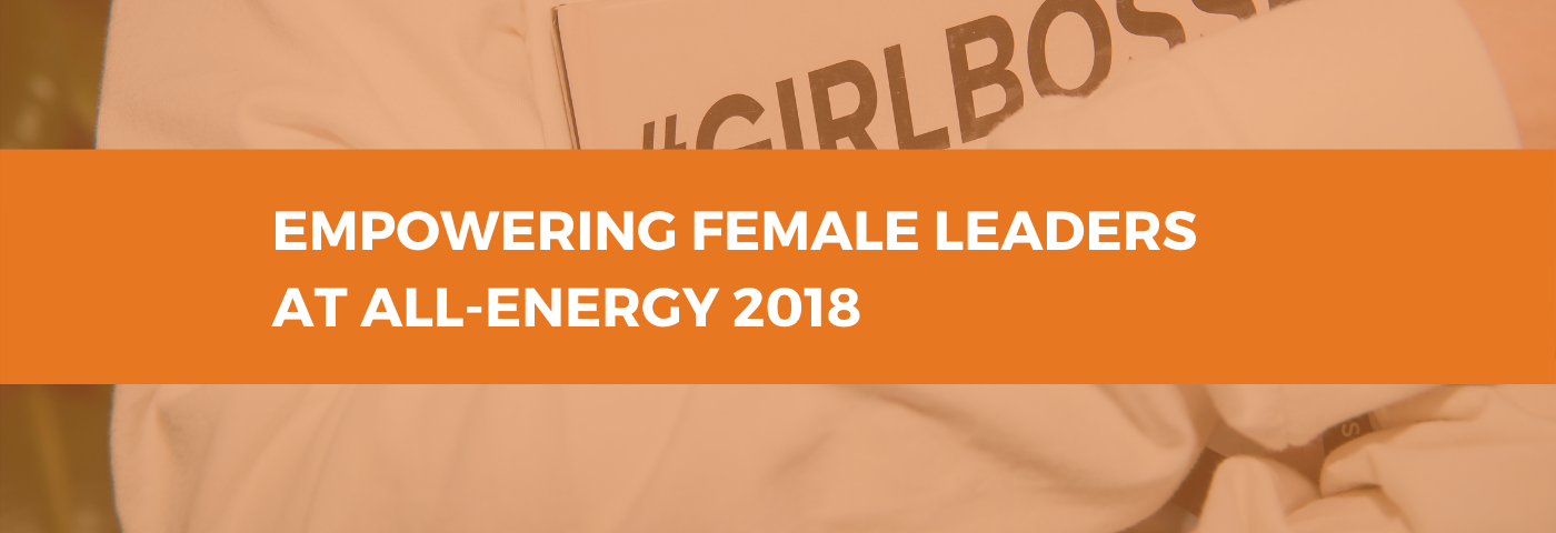 Empowering Female Leaders at All-Energy 2018