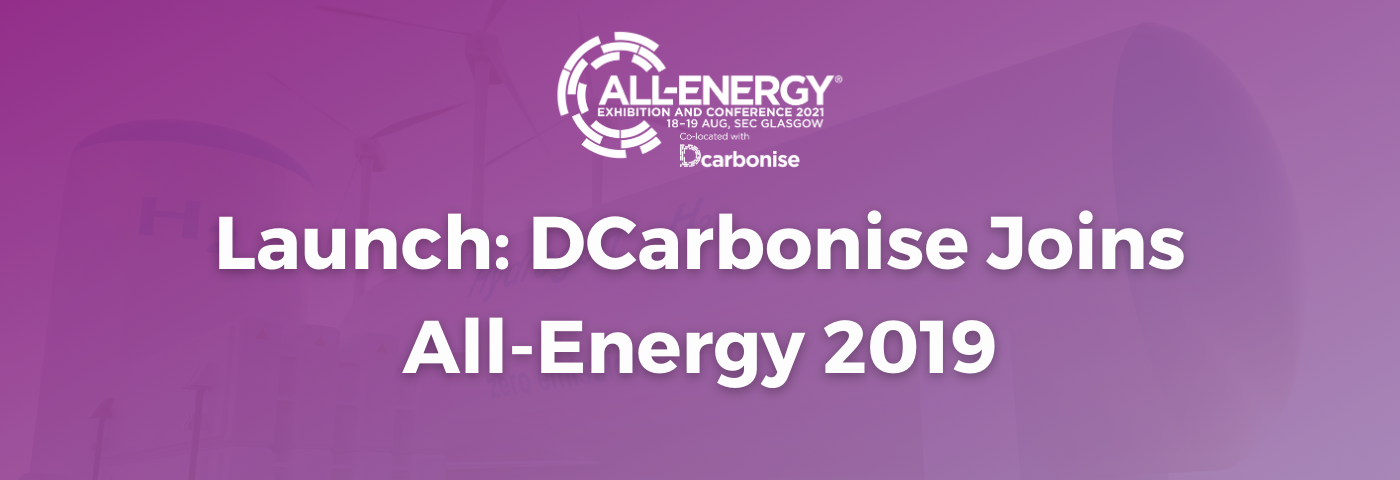 Dcarbonise launches, joining All-Energy 2019