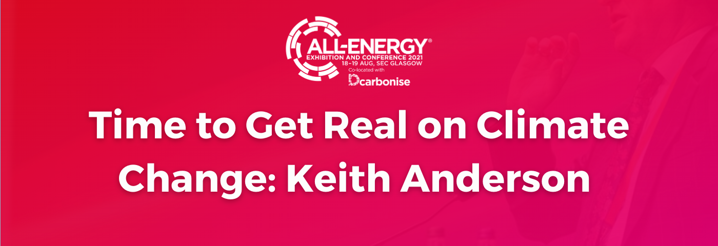 Time to Get Real on Climate Change: Keith Anderson, CEO, Scottish Power