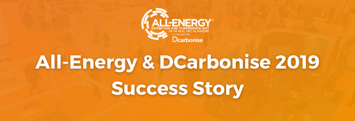 The All-Energy DCarbonise 2019 Success Story