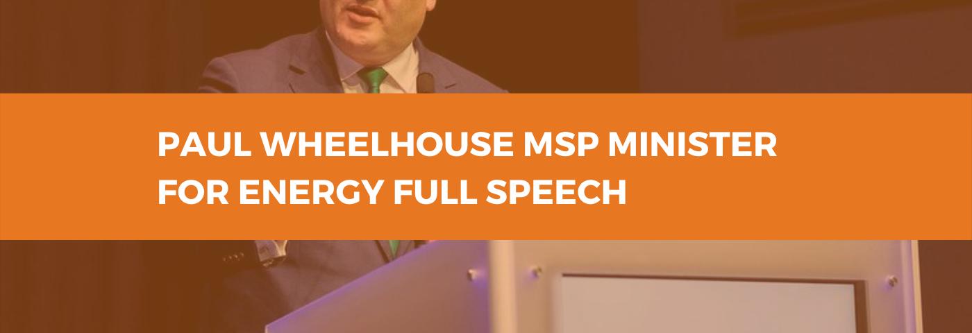 Paul Wheelhouse, MSP, Minister for Energy, Connectivity and the Islands, Full All-Energy Speech