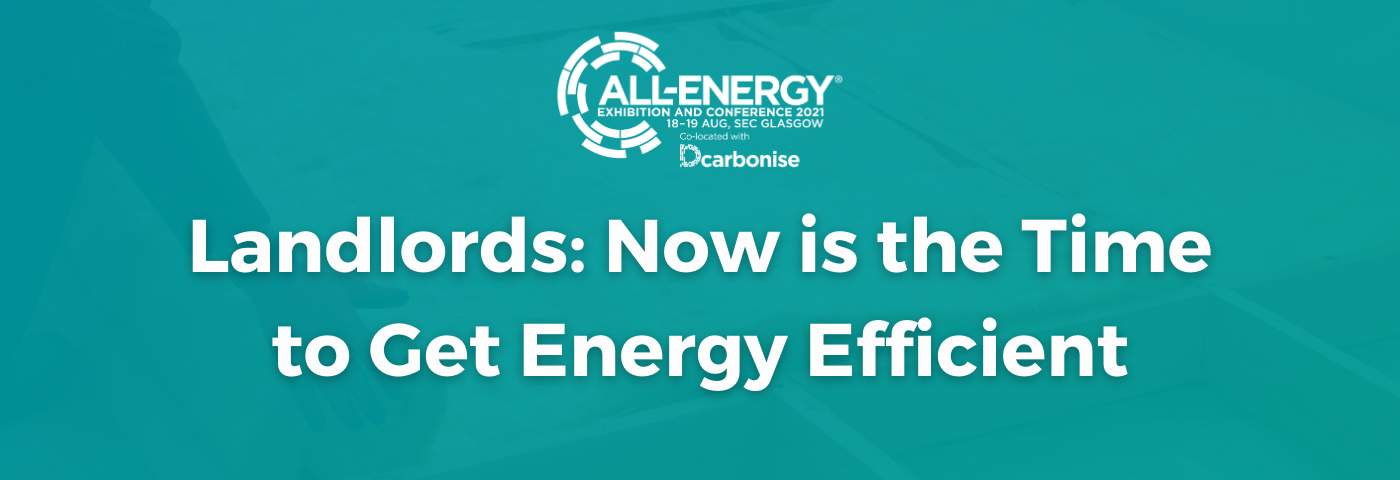 Calling all Landlords: now is the time to make your property energy efficient compliant