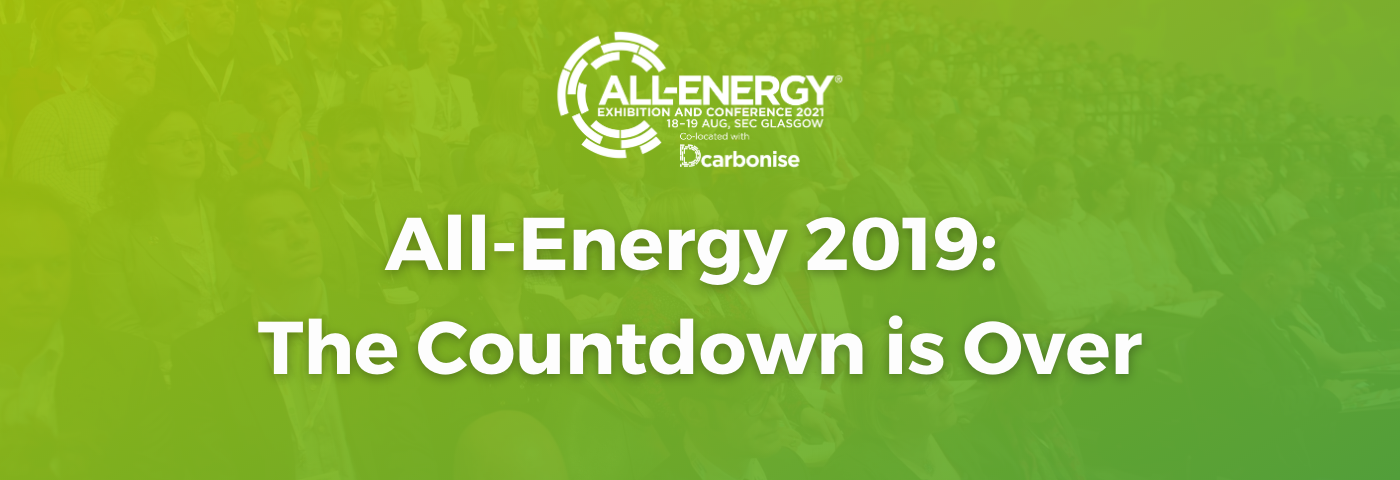 All-Energy and DCarbonise: The Countdown's Over!