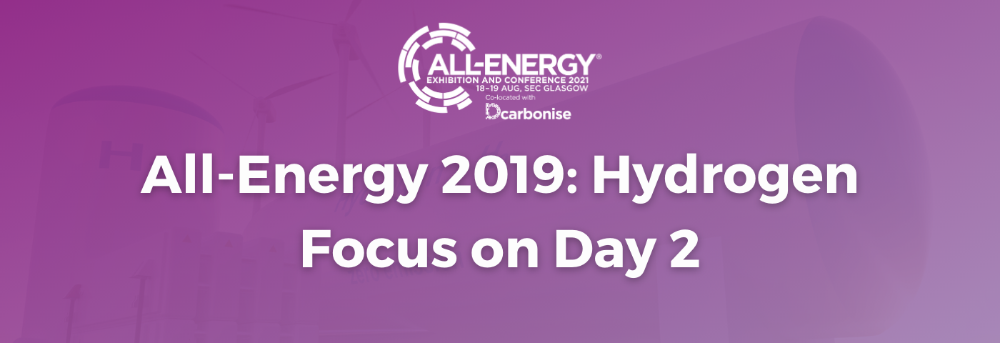 Hydrogen well to the fore at All-Energy & DCarbonise