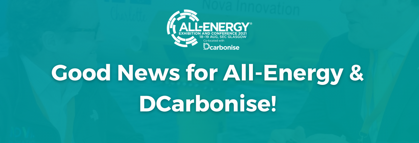 Good News Comes in Threes for All-Energy & DCarbonise