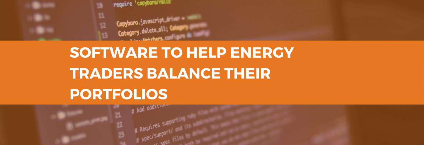 Software to help energy traders balance their portfolios