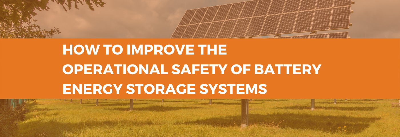 How to Improve the Operational Safety of Battery Energy Storage Systems