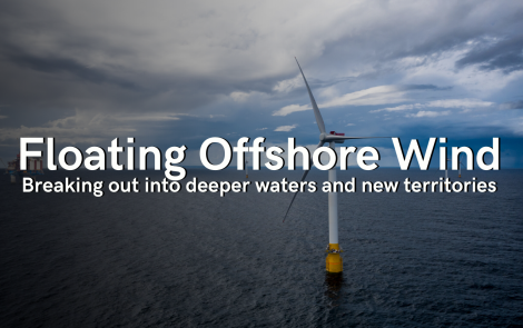Floating Offshore Wind: Breaking out into deeper waters and new territories – Jul 15, 10:00 am, BST