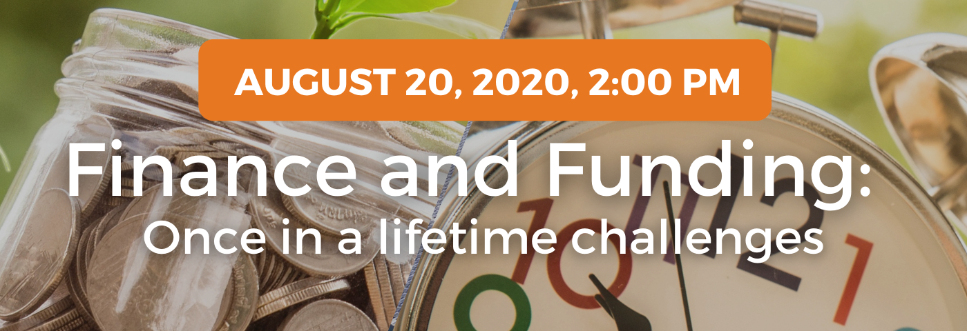Finance & Funding: Once in a lifetime challenges
