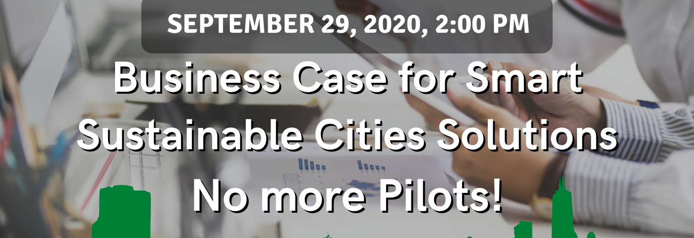 Business Case for Smart Sustainable Cities Solutions: No more Pilots!