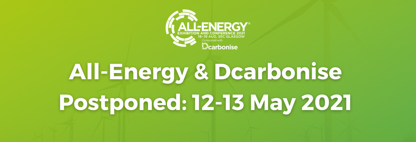All-Energy & DCarbonise Postponed until May 2020