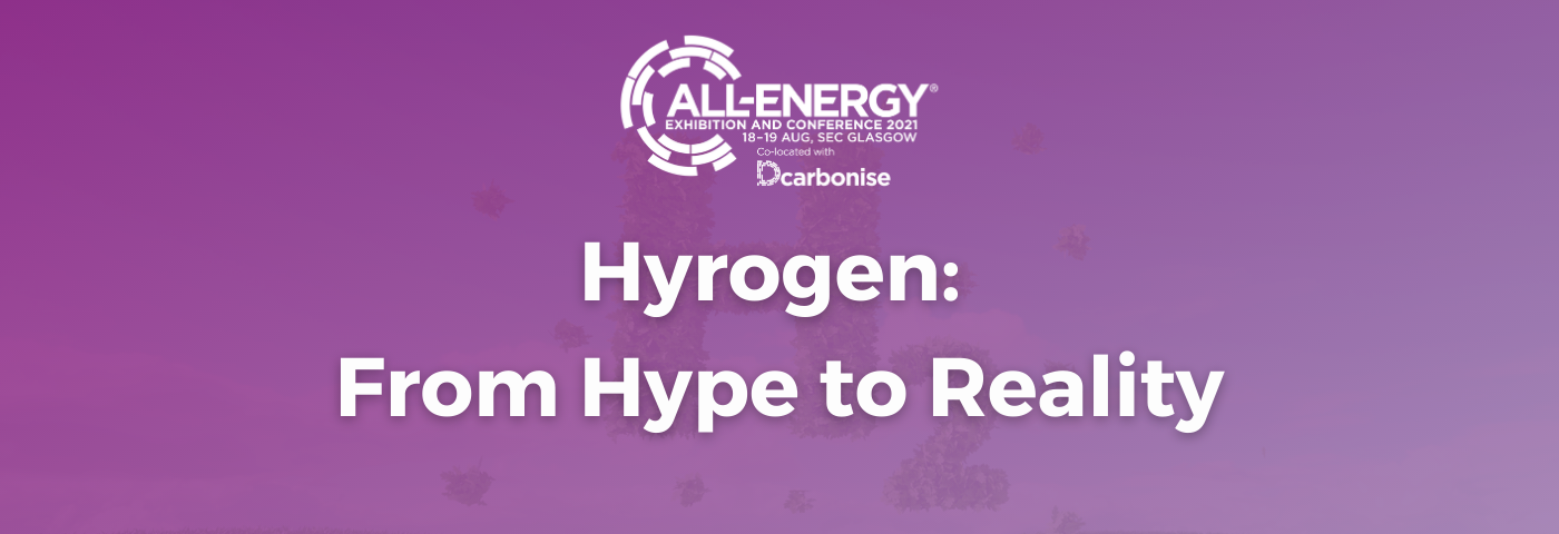 Hydrogen In the Spotlight at the 30th All-Energy/Dcarbonise Webinar