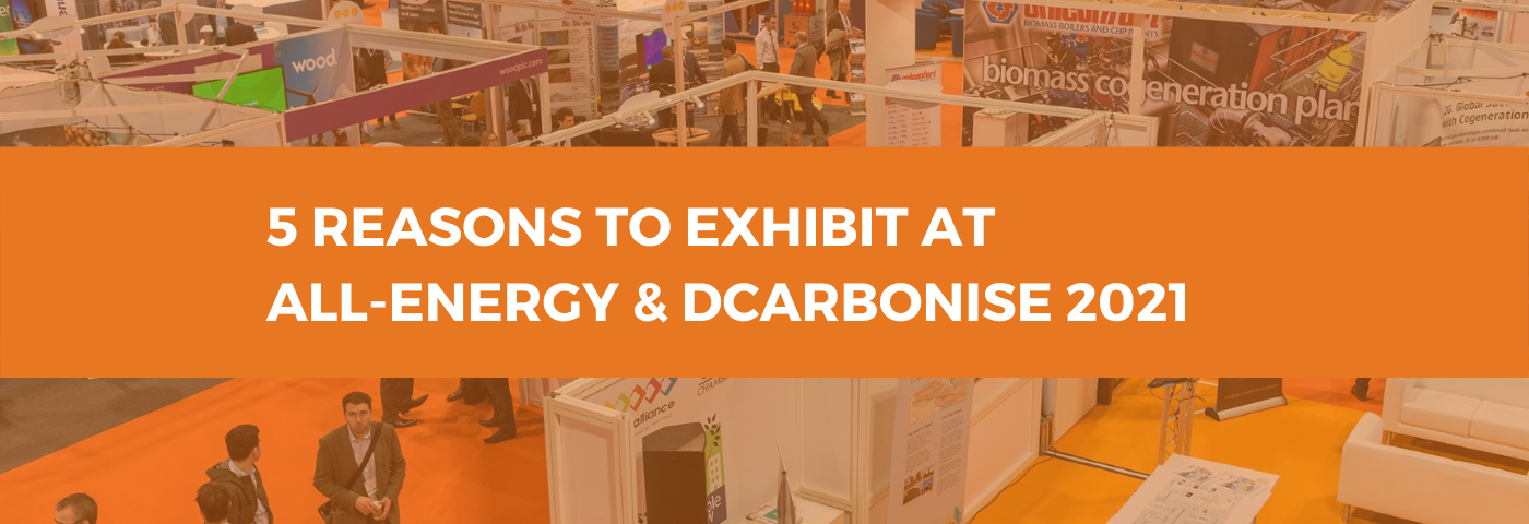 5 Reasons to Exhibit at All-Energy and Dcarbonise 2021