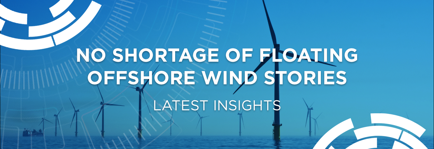 No shortage of floating offshore wind stories