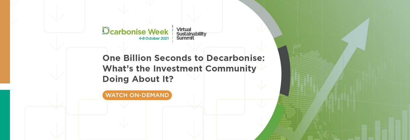 One billion seconds to decarbonise: What is the investment community doing about it?