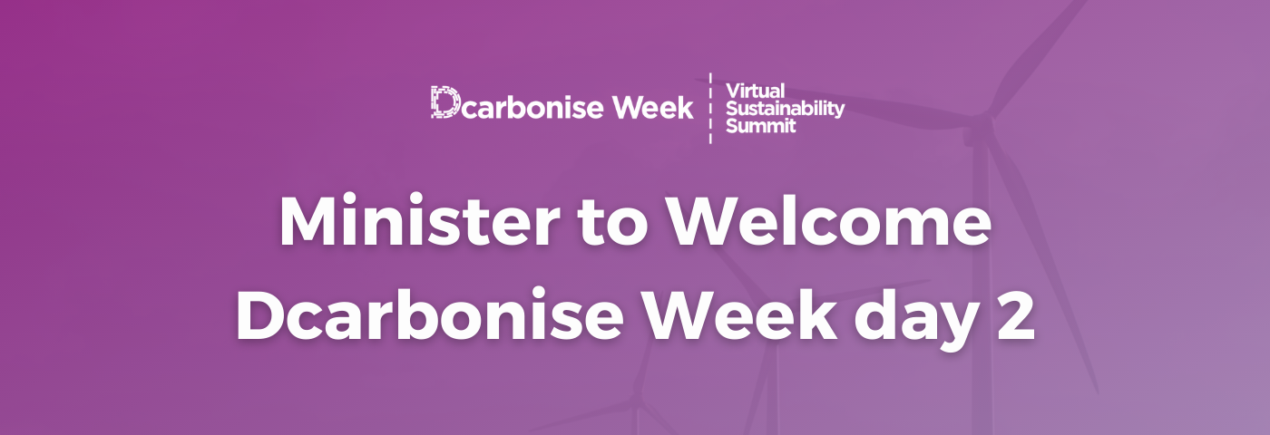 MINISTER TO WELCOME 'DCARBONISE WEEK' ON DAY 2